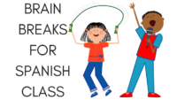 BRAIN BREAKS FOR SPANISH CLASS