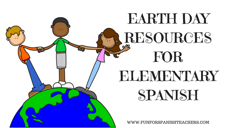 Earth Day Resources for Elementary Spanish Class