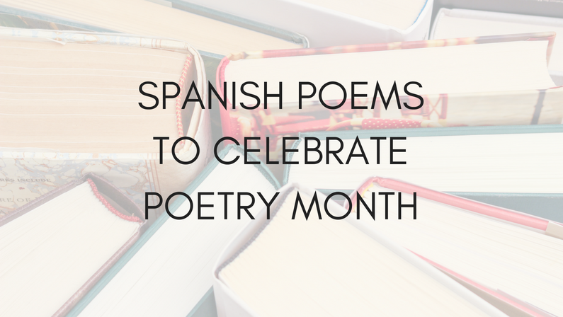 Spanish Poems to Celebrate National Poetry Month